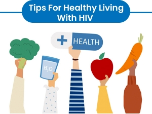 Tips For Healthy Living With Hiv Aids
