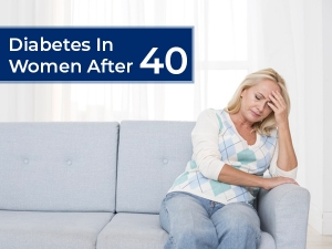 Diabetes In Women After Forty Symptoms Causes Risk Factors Treatment And Prevention