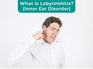 Labyrinthitis: Types, Causes, Symptoms, Diagnosis And Treatment