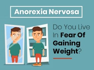 Anorexia Nervosa: Causes, Symptoms, Risk Factors, Diagnosis And Treatment