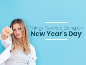 New Year 2020 Things To Avoid Doing On New Year Day