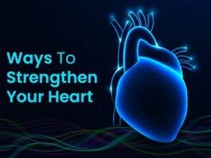 Essential Ways To Strengthen Your Heart