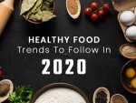 Healthy Foods Trends You Must Consider In