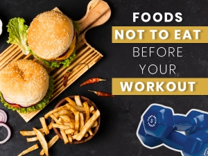 Foods You Must Never Eat Before Workout