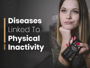Diseases Linked To Physical Inactivity