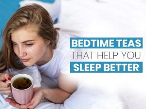 Bedtime Teas That Help You Sleep Better