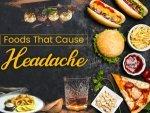 Foods That Cause Headache