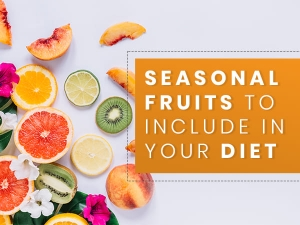 Seasonal Fruits To Include In Your Diet