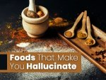 Foods That Make You Hallucinate