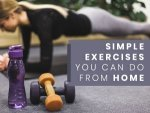 Simple Exercises You Can Do At Home