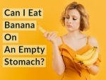 Can I Eat Banana On Empty Stomach
