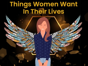 Things Women Want In Their Lives