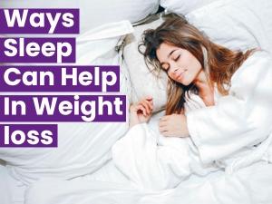 Ways Sleep Can Help In Weight Loss