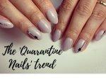 The Quarantine Nails Trend On Instagram