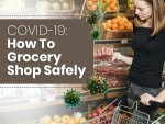 How To Grocery Shop Safely During The Covid 19 Pandemic