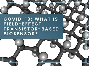 Field Effect Transistor Based Biosensor For Rapid Detection Of Covid 19 Causative Virus