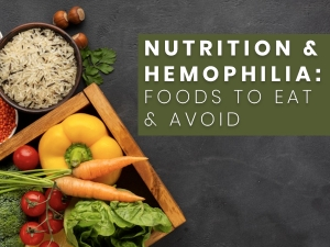 Foods To Eat And Avoid For Hemophilia