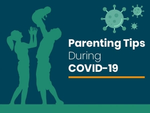 Parenting Tips During Covid