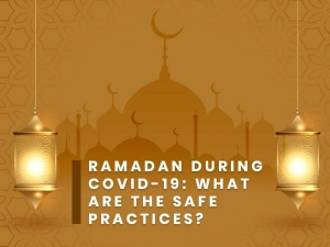 Ramadan During Covid 19 Safe Practices During A Pandemic