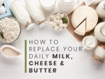 Best Substitutes For Dairy Milk Cheese Butter
