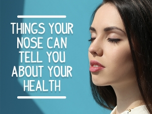 What Does Your Nose Say About Your Health