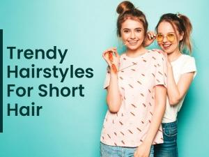 Trendy Hairstyles For Short Hair Cut