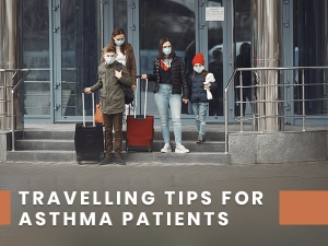Travel Tips For Asthma Patients