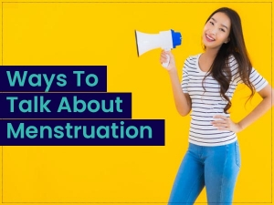 How To Talk About Menstruation