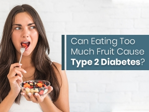 Can Eating Too Much Fruit Cause Type 2 Diabetes