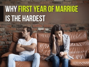 Reasons Why First Year Of Marriage Is The Hardest