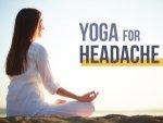 Yoga For Headache Relief