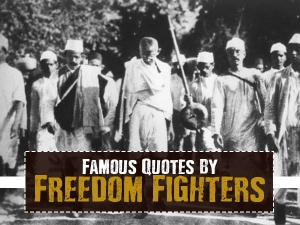 Independence Day Quotes By Indian Freedom Fighters