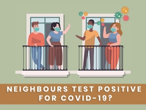 Dos And Donts When Neighbours Test Positive For Coronavirus
