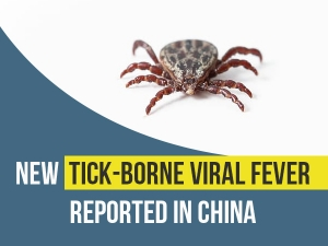 New Disease Caused By Tick Borne Virus Reported In China