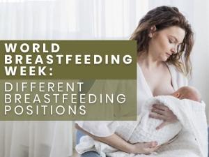 World Breastfeeding Week Different Breastfeeding Positions