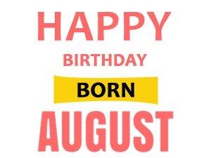 Happy Birthday August Born: 12 Personality Traits That Make Them Beautiful