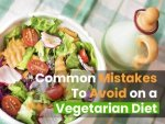 Mistakes You Must Avoid On A Vegetarian Diet