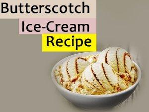Butterscotch Ice-Cream Recipe: Prepare Using These Steps