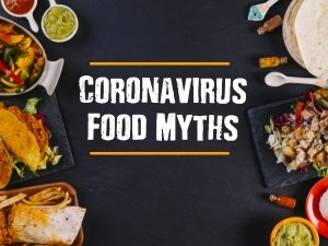 COVID-19: 13 Popular Coronavirus Food Myths Busted!
