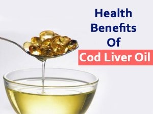 11 Surprising Health Benefits Of Cod Liver Oil You Need To Know