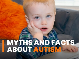 Common Myths And Facts About Autism You Need To Know
