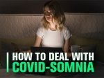 What Is Covid Somnia And How To Deal With It