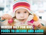 Winter Diet For Kids Foods To Include And Avoid Giving Your Children