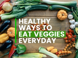 Healthy Ways To Eat More Vegetables Everyday
