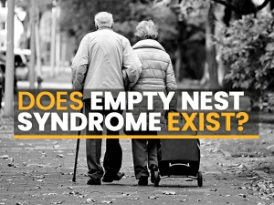 Does Empty Nest Syndrome Exist Symptoms Causes How To Cope