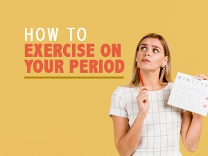 Best Exercise During Period Benefits How To Do And Tips