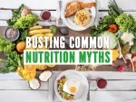 Common Nutrition Myths Busted