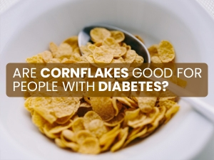Are Cornflakes Good For People With Diabetes