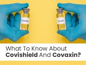 Covaxin And Covishield: What To Know About These Two Approved Vaccines In India