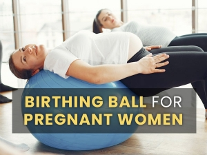 Birthing Ball For Pregnant Women Benefits How To Use Exercises More
